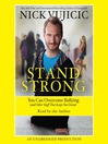 Stand Strong (MP3): You Can Overcome Bullying (and Other Stuff That Keeps You Down)