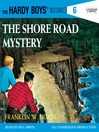 The Shore Road Mystery (MP3): Hardy Boys Series, Book 6