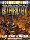 School of Fire (MP3): Starfist Series, Book 2