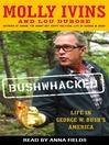 Bushwhacked (MP3): Life in George W. Bush's America