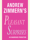 "Andrew Zimmern's Pleasant Surprises (MP3): From ""The Bizarre Truth"", Chapter 17"