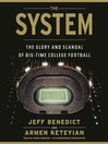 The System (MP3): The Glory and Scandal of Big-time College Football