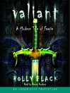 Valiant: A Modern Tale of Faerie (MP3): The Modern Faerie Tales Series, Book 2