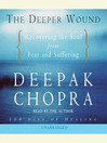 The Deeper Wound (MP3): Recovering the Soul from Fear and Suffering
