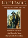 The Killer from the Pecos/Lit a Shuck for Texas/The Turkeyfeather Riders (MP3)