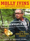 Bushwhacked (MP3): Life in George W. Bush's America