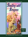 Dealing With Dragons (MP3): The Enchanted Forest Chronicles, Book 1