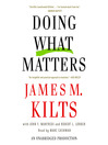Doing What Matters (MP3): How to Get Results That Make a Difference-The Revolutionary Old-Fashioned Approach