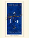 A Significant Life (MP3): Fulfilling Your Eternal Potential Every Day
