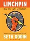 Linchpin (MP3): Are You Indispensable?