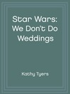 "We Don't Do Weddings (MP3): A Selection ""Tales from Mos Eisley Cantina"""