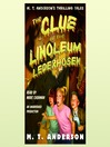 The Clue of the Linoleum Lederhosen (MP3): M. T. Anderson's Thrilling Tales Series, Book 2