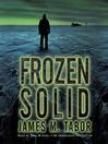 Frozen Solid (MP3): A Novel