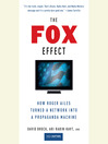 The Fox Effect (MP3): How Roger Ailes Turned a Network into a Propaganda Machine