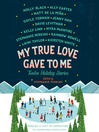 My True Love Gave to Me (MP3): Twelve Holiday Stories