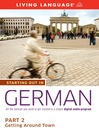 Starting Out in German (MP3): Part 2—Getting Around Town