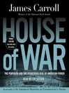 House of War (MP3): The Pentagon and the Disastrous Rise of American Power