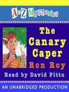 The Canary Caper (MP3): A to Z Mystery Series, Book 3