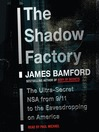 The Shadow Factory (MP3): The Ultra-Secret NSA from 9/11 to the Eavesdropping on America