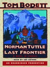 Norman Tuttle on the Last Frontier (MP3): A Novel in Stories