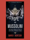 The Pope and Mussolini (MP3): The Secret History of Pius XI and the Rise of Fascism in Europe