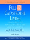 Full Catastrophe Living (MP3): Using the Wisdom of Your Body and Mind to Face Stress, Pain, and Illness