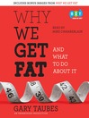 Why We Get Fat (MP3): And What to Do About It