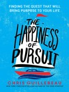 The Happiness of Pursuit (MP3): Finding the Quest That Will Bring Purpose to Your Life
