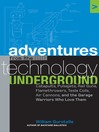 Adventures from the Technology Underground (MP3): Catapults, Pulsejets, Rail Guns, Flamethrowers, Tesla Coils, Air Cannons, and th