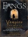 Fangs (MP3): The Vampire Archives, Volume 2