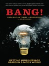 Bang! (MP3): Getting Your Message Heard in a Noisy World