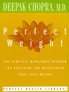 Perfect Weight (MP3): The Complete Mind/Body Program for Achieving and Maintaining Your Ideal Weight
