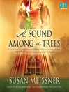 A Sound Among the Trees (MP3): A Novel