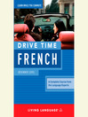 Drive Time French (MP3): Beginner Level