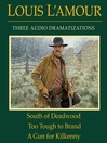 South of Deadwood / Too Tough to Brand / a Gun for Kilkenny (MP3)