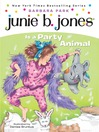 Junie B. Jones Is a Party Animal (MP3): Junie B. Jones Series, Book 10