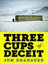 Three Cups of Deceit (MP3): How Greg Mortenson, Humanitarian Hero, Lost His Way