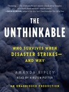 The Unthinkable (MP3): Who Survives When Disaster Strikes--and Why