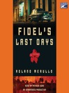 Fidel's Last Days (MP3): A Novel