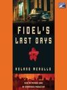 Fidel's Last Days (MP3): A Novel