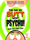 The Day My Butt Went Psycho! (MP3): Bum Series, Book 1