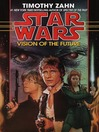Vision of the Future (MP3): Star Wars: The Hand of Thrawn Series, Book 2