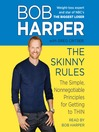 The Skinny Rules (MP3): The Simple, Nonnegotiable Principles for Getting to Thin