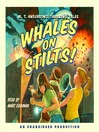 Whales on Stilts (MP3): M. T. Anderson's Thrilling Tales Series, Book 1