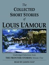 The Collected Short Stories of Louis L'Amour, Volume V (MP3): Unabridged Selections from the Frontier Stories