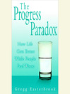 The Progress Paradox (MP3): How Life Gets Better While People Feel Worse