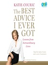 The Best Advice I Ever Got (MP3): Lessons from Extraordinary Lives