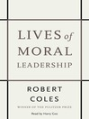 Lives of Moral Leadership (MP3): Men and Women Who Have Made a Difference