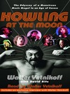 Howling at the Moon (MP3): The Odyssey of a Monstrous Music Mogul in an Age of Excess