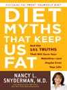 Diet Myths that Keep Us Fat (MP3): And the 101 Truths That Will Save Your Waistline—and Maybe Even Your Life